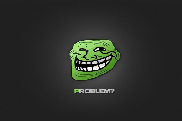 troll face trololo trololo face the problems problem