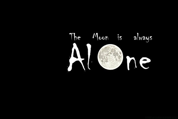 The Moon is Always Alone
