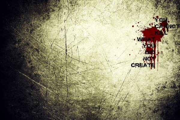 You Can t Kill What You Didn t Create